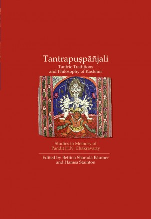 TANTRAPUSPANJALI: Tantric Traditions and Philosophy of Kashmir