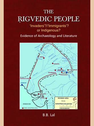 THE RIGVEDIC PEOPLE: 'Invaders'?/'Immigrants'? or Indigenous?