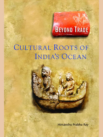 Beyond Trade: CULTURAL ROOTS OF INDIA'S OCEAN