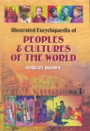 Illustrated Encyclopaedia of PEOPLE AND CULTURES OF THE WORLD (Set of 6 vols.)