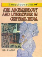 Encyclopaedia of ART, ARCHAEOLOGY AND LITERATURE IN CENTRAL INDIA (Set of 2 Vols.)