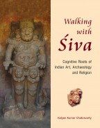 WALKING WITH SIVA: Cognitive Roots of Indian Art, Archaeology and Religion (Set of 2 Vols.)