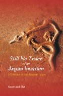 STILL NO TRACE OF AN ARYAN INVASION: A Collection on Indo-European Origins