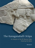 THE KANAGANAHALLI STUPA: An Analysis of the 60 Massive Slabs Covering the Dome