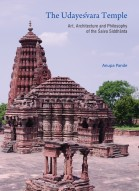 THE UDAYESVARA TEMPLE: Art, Artchitecture and Philosophy of the Saiva Siddhanta