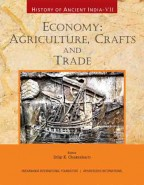 HISTORY OF ANCIENT INDIA: Volume VII: Economy: Agriculture, Crafts and Trade