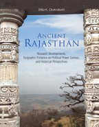ANCIENT RAJASTHAN: Research Development, Epigraphic Evidence on Political Power Centres, and Historical Perspectives