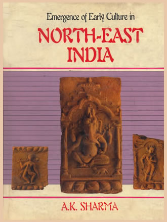 EMERGENCE OF EARLY CULTURE IN NORTH-EAST INDIA