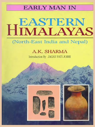 EARLY MAN IN EASTERN HIMALAYAS : North-East India and Nepal)