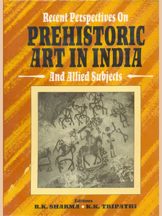 RECENT PERSPECTIVES ON PREHISTORIC ART IN INDIA