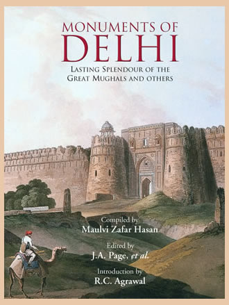 MONUMENTS OF DELHI: (Lasting Splendour of the Great Mughals and Others (Set of 4 Vols. In 3 Bindings)