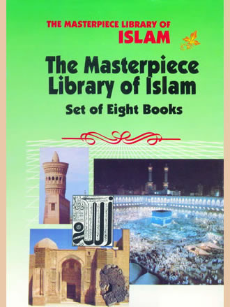 THE MASTERPIECE LIBRARY OF ISLAM (Set of 8 Books)