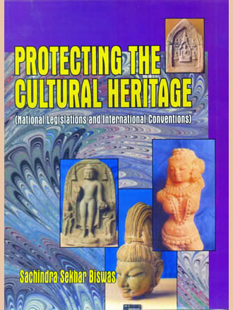 PROTECTING THE CULTURAL HERITAGE : National Legislations and International Conventions