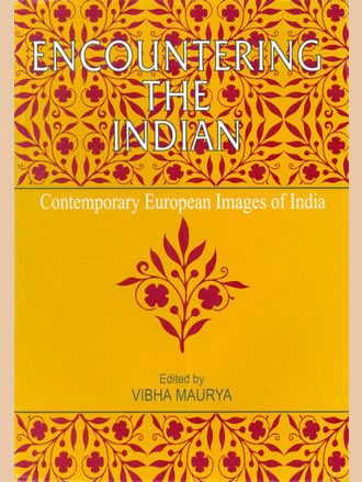 ENCOUNTERING THE INDIAN : Contemporary Europeon Images on India