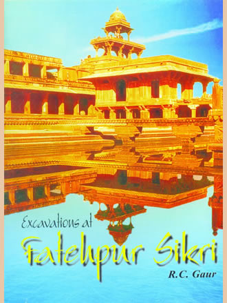 EXCAVATIONS AT FATEHPUR SIKRI (A National Project)