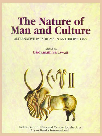 THE NATURE OF MAN & CULTURE : Alternative Paradigms in Anthropology