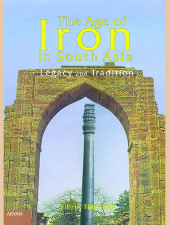 THE AGE OF IRON IN SOUTH ASIA : Legacy and Tradition