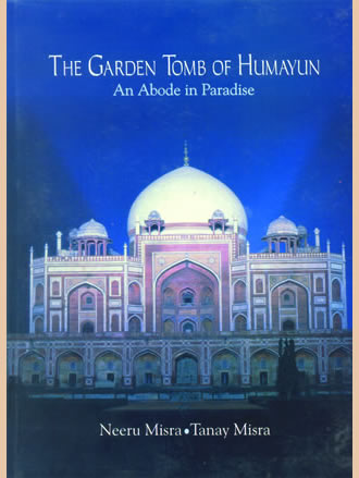 THE GARDEN TOMB OF HUMAYUN: An Abode in Paradise