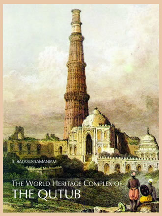 THE WORLD HERITAGE COMPLEX OF THE QUTUB