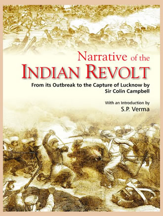 NARRATIVE OF THE INDIAN REVOLT: From its Outbreak to the Capture of Lucknow
