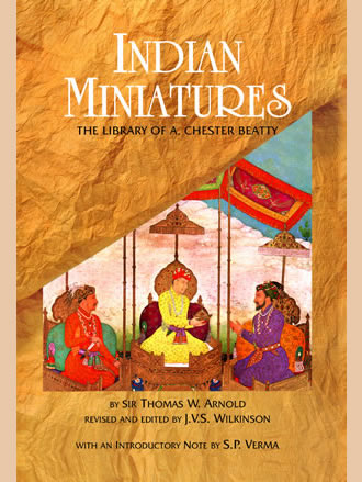 INDIAN MINIATURES: The Library of A. Chester Beatty
