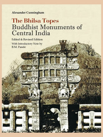 THE BHILSA TOPES: Buddhist Monuments of Central India