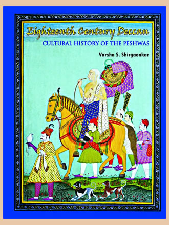 EIGHTEENTH CENTURY DECCAN: Cultural History of the Peshwas