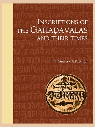 INSCRIPTIONS OF THE GAHADAVALAS AND THEIR TIMES (Set of 2 Vols.)