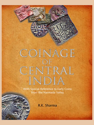 COINAGE OF CENTRAL INDIA: With Special Reference to Early Coins from the Narmada Valley