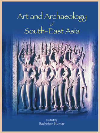 ART AND ARCHAEOLOGY OF SOUTH-EAST ASIA