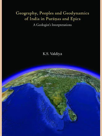 GEOGRAPHY, PEOPLES AND GEODYNAMICS OF INDIA IN PURANAS AND EPICS : A Geologist's Interpretations