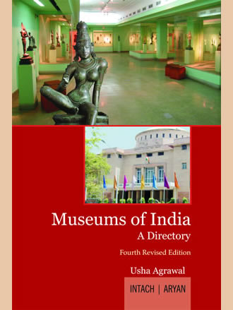 MUSEUMS OF INDIA: A Directory (Fourth Revised Editon)
