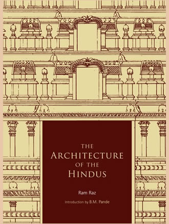 THE ARCHITECTURE OF THE HINDUS: Edited and Revised Edition