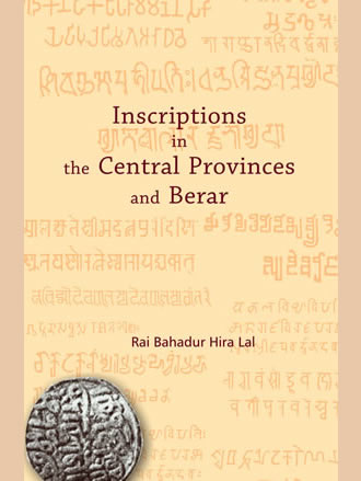 INSCRIPTIONS IN THE CENTRAL PROVINCES AND BERAR